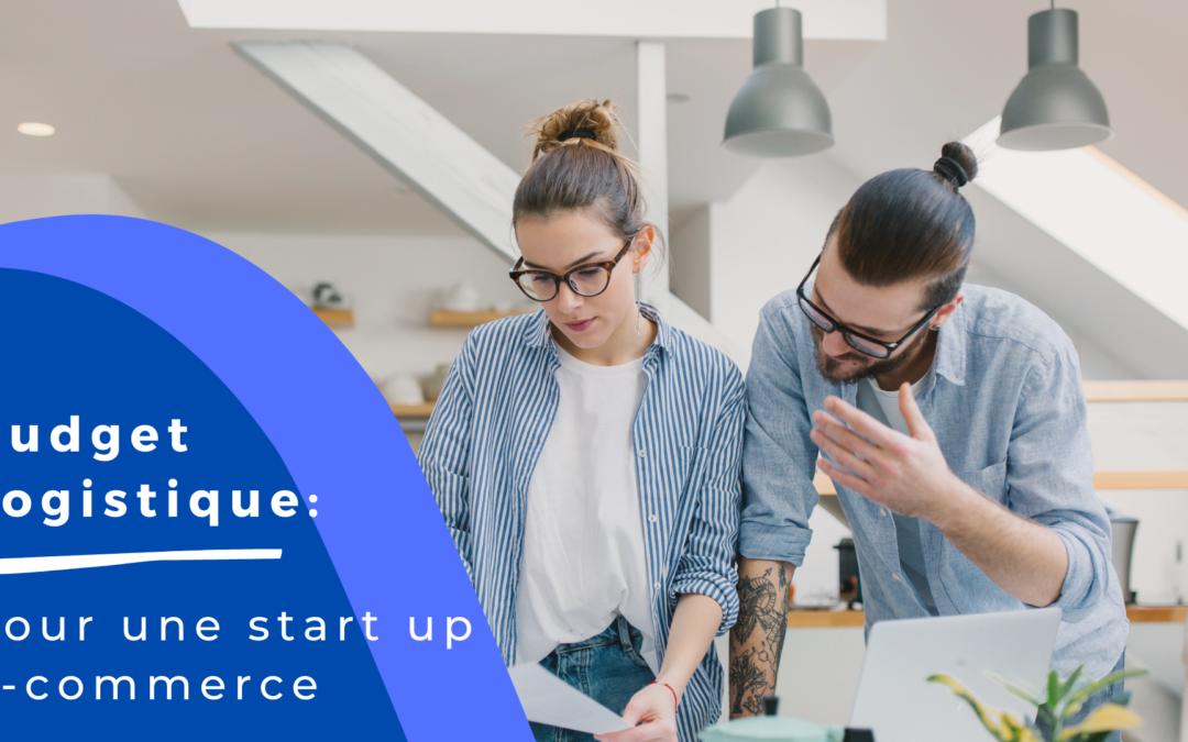 Quel budget logistique pour une start up e-commerce ?