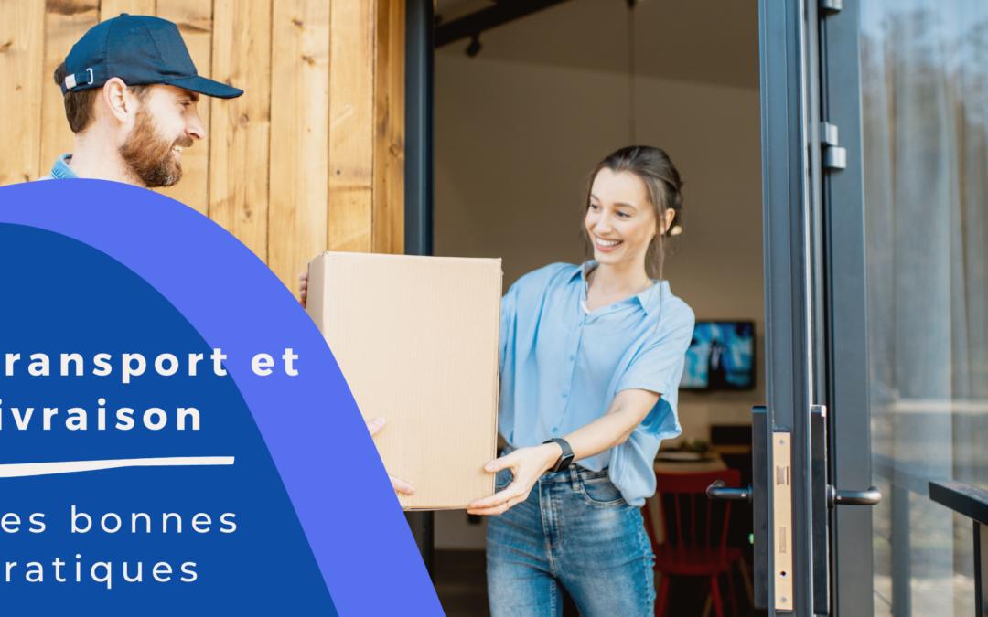 E-commerce : les bonnes pratiques du transport et de la livraison