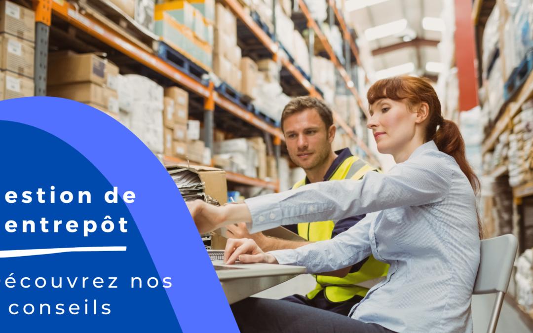 5 conseils pour améliorer la gestion de votre entrepôt